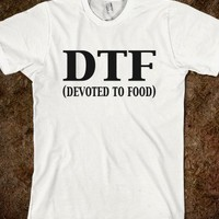 DTF (DEVOTED TO FOOD)