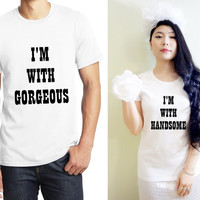 Handsome and Gorgeous His and Hers Cute Matching Couple Lightweight Cotton T-shirts 1 pair (Gift for Couples) FREE SHIPPING