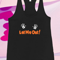 Let Me Out Baby For Tank top women and men unisex adult