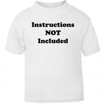 Instructions Not Included Funny Directions New Baby Gift Clueless Kids T Shirt Toddler Sizes Childrens Top