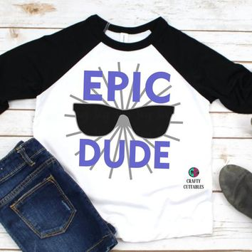epic dude svg,cool svg,svg boys,sunglasses svg,cool dude svg,Cricut Designs,Silhouette Design,silhouette,tshirt svg,cameo,svg for cricut