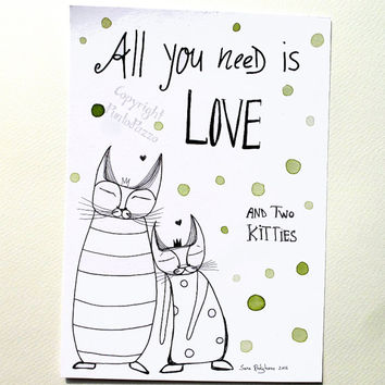 All you need is Love and two kitties Typography Art,funny gift for pet lovers