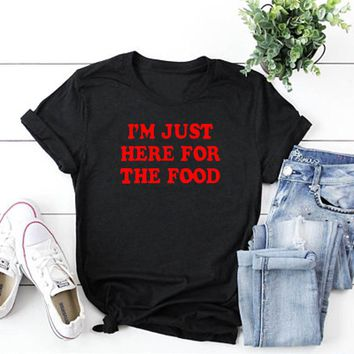 I'm Just Here for the Food Tee Funny Thanksgiving Tees Foodie T-Shirt Women Tumblr Graphic t shirt summer cotton female tshirts