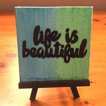 Life is Beautiful Mini Easel Canvas