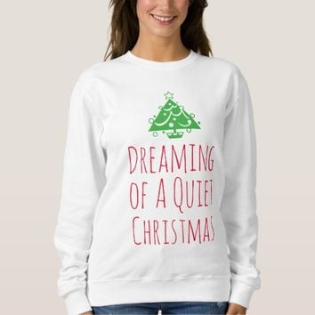 Dreaming of a Quiet Christmas Sweatshirt