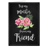 First My Mother Forever My Friend | Mother's Day Card