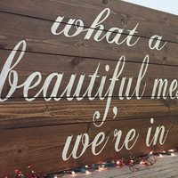 Pallet Sign What A Beautiful Mess We're In Wedding Anniversary Wood Country Sign Wood Wall Art Wood Wallhanging Bedroom Decor Living Room