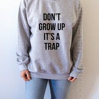 Don't Grow Up It's a Trap - Unisex Sweatshirt for Women - shpfy