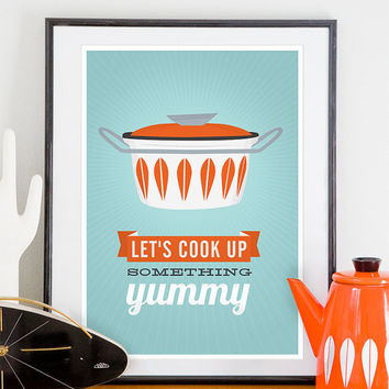 Kitchen print poster, cathrineholm, quote print, inspirational art, retro, mid century modern poster,  cooking - cook up somethign yummy A3