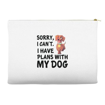 SORRY, I CAN I HAVE PLANS WITH MY DOG Accessory Pouches