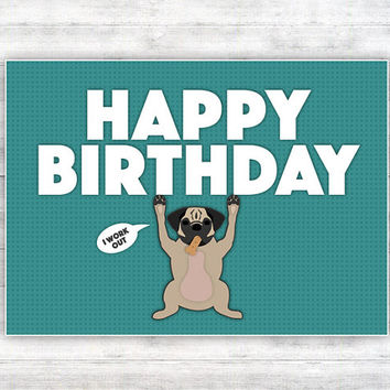 """Funny Pug Birthday Card, """"i work out"""", turquoise and white, 6.25"""" x 4.5"""" pdf, witty digital greeting card, humorous A6 printable dog card"""