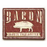 Bacon Makes Life Better by Artist Misty Diller Wood Sign