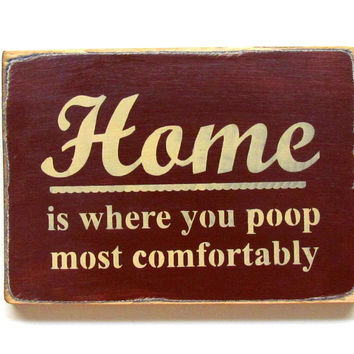 Bathroom Decor, Home is where you poop, Funny wood sign, Funny bathroom  quote