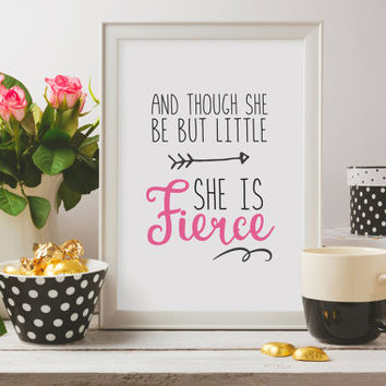 And though she but little, she is fierce - Nursery Print