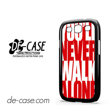 Liverpool You'll Never Walk Alone For Samsung Galaxy S3 Case Phone Case Gift Present YO