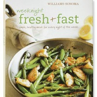 Williams-Sonoma Weeknight Fresh & Fast Cookbook