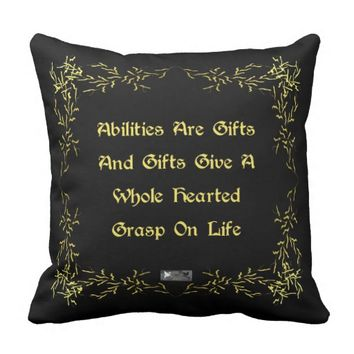 Abilities Quote by Kat Worth Throw Pillow
