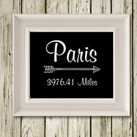 Paris Mileage or Choose Your City Distance Black and White Print Poster Customizable Typography Wall Art Home Decor  M020