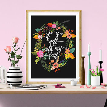 it is well with my soul quote, Bible Verse Printable, flowers wood Scripture Print wall art decor anniversary wedding art , Fower Design