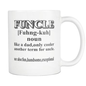 Funcle Coffee Mug- Fun Uncle Like a Dad Only Cooler Mug- Funny Novelty Gag Gifts for Uncle, Brother, For Him- Gift Idea for Uncle, Brother