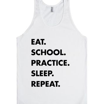 Eat School Practice Sleep Repeat