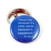 Don't Cry Because It's Over Dr. Seuss Quote Button