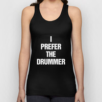 I prefer the drummer Unisex Tank Top by RexLambo