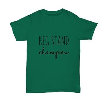 Keg Stand Champion Game Funny Drinking T-Shirt