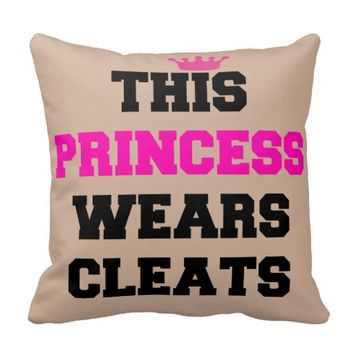 THIS SOCCER SOFTBALL PRINCESS WEARS CLEATS THROW PILLOW