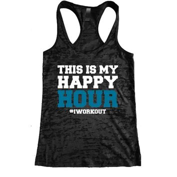 This is my Happy Hour #Iworkout Burnout Racerback Tank - Workout tank Women's Exercise Motivation for the Gym