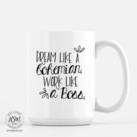 Bohemian Dreams, Boss- Mug