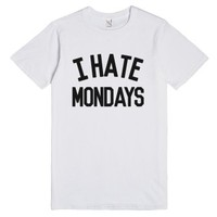 I Hate Mondays T-shirt Ide02051938-Unisex White T-Shirt