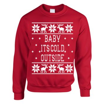 Baby Its Cold Outside -Ugly Sweater