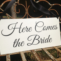HERE comes the BRIDE - One sided - Flower Girl Sign, Wedding Sign, Ring Bearer sign