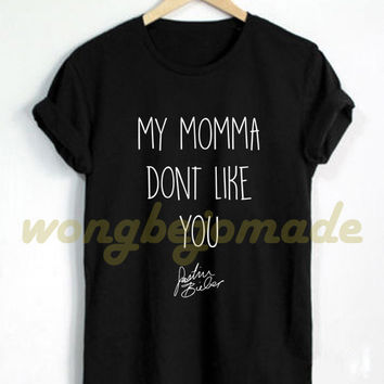 Justin Bieber Shirt My Momma Dont Like You Song Black Grey and White Color Tshirt