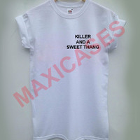 Killer and a sweet thang T-shirt Men Women and Youth
