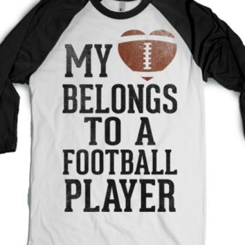 My Heart Belongs To A Football Player (Baseball Tee) |