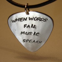 Guitar pick pendant when words fail music speaks handmade aluminum