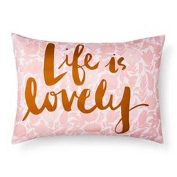 "Peach ""Life is Lovely"" Pillowcase - Xhilaration™"