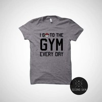I go to the gym everyday pokemon go t-shirt