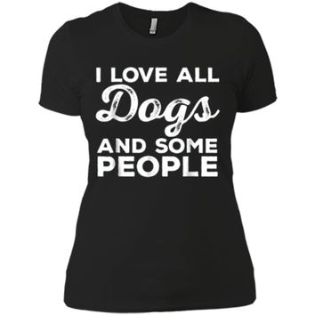 I Love All Dogs  Funny Introvert Doggy Lover  Next Level Ladies Boyfriend Tee