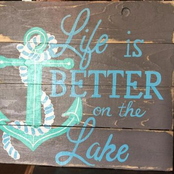 Sign for home- life is better on the lake sign, wooden signs, signs for the cottage, hand painted sign.