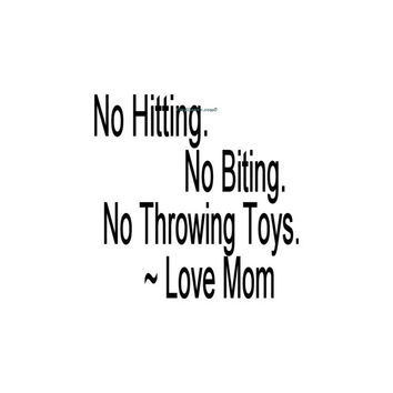 No Hitting No Biting No Throwing Toys Love Mom - Wall Decal - Vinyl Wall Decals, Wall Decor, Kids Bedroom, Kids Playroom Decor, Moms Rules