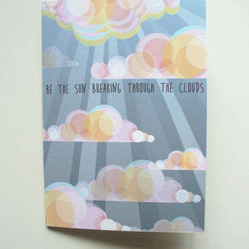 Be The Sun Breaking Through The Clouds Card, Positive Inspirational Quote Greeting Card, motivational sky clouds art card, all occasion card