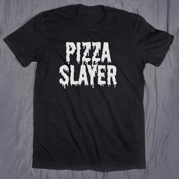 Pizza Slayer Tumblr Slogan Top Grunge Food Hungry Tee T-shirt