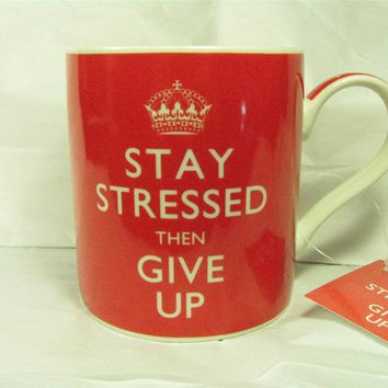 STAY STRESSED THEN GIVE UP MUG NEW! RED! keep calm and carry on funny variation