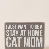 Stay At Home Cat Mom Box Sign