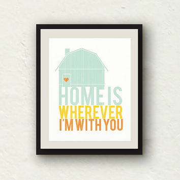 Home is wherever I'm with you - Shabby Chic Home Decor - Kitchen Art - Bedroom Decor - 8x10 Print