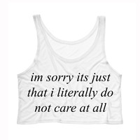 Im Sorry I Literally Do Not Care Crop Tank Top