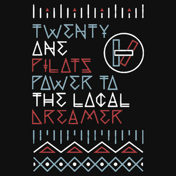 Twenty One Pilots - Power to the Local Dreamer T-Shirts & Hoodies
